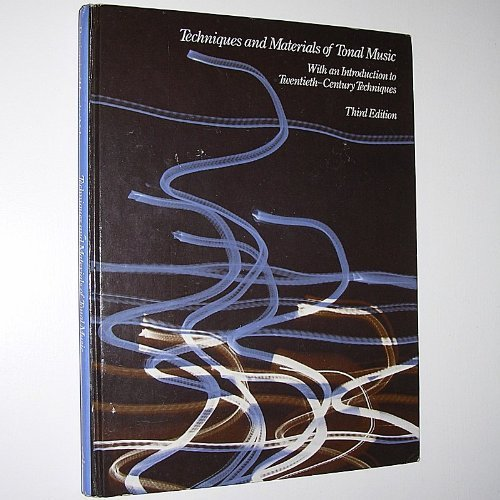 9780395359174: Techniques and materials of tonal music: With an introduction to twentieth-century techniques