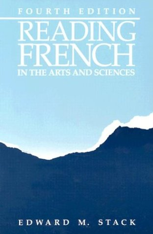 Reading French in Arts and Sciences, 4th: Stack, Edward M.
