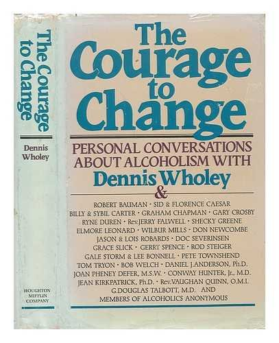 9780395359778: The Courage to Change: Hope and Help for Alcoholics and Their Families
