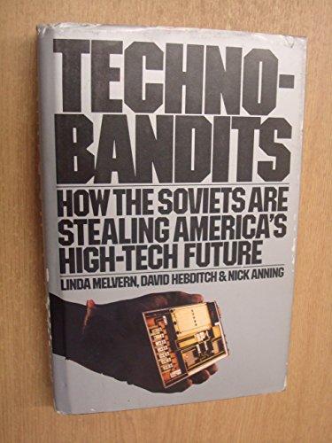 Techno-Bandits: Melvern, Linda; Anning, Nick; Hebditch, David