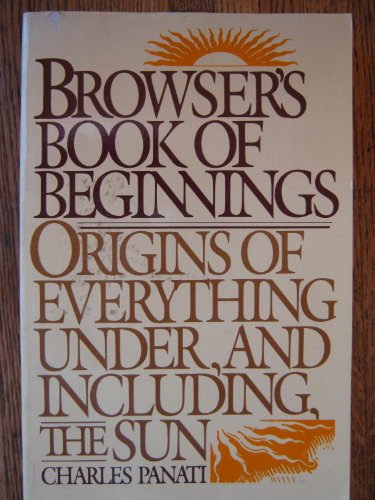 9780395360996: Browser's Book of Beginnings: Origins of Everything Under, and Including, the Sun