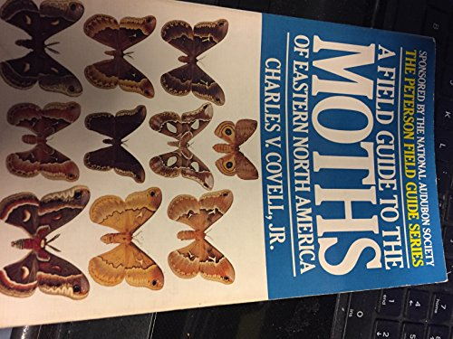 A Field Guide to Moths of Eastern North America: Covell, Jr., Charles V. {Author}