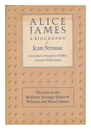 9780395361474: Alice James: A Biography