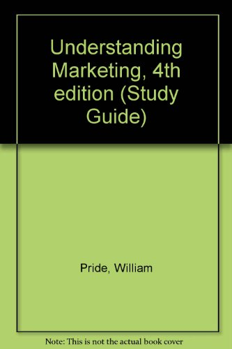 Understanding Marketing, 4th edition (Study Guide) (9780395364918) by William Pride