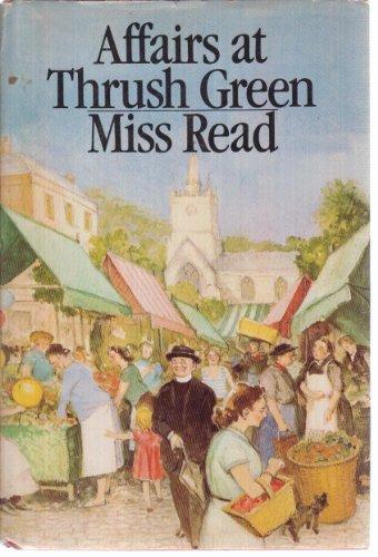 9780395365540: Affairs at Thrush Green (Thrush Green, Book 7)