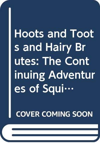 9780395365564: Hoots and Toots and Hairy Brutes: The Continuing Adventures of Squib