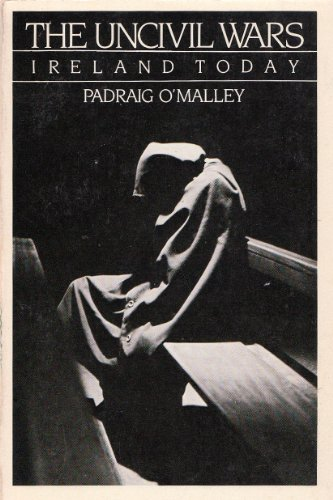 The Uncivil Wars: Ireland Today: O'Malley, Padraig