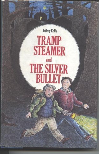 Tramp Steamer and the Silver Bullet: Kelly, Jeffrey