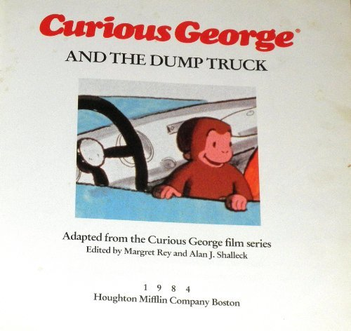 Curious George and the Dump Truck: Rey, Margret, Rey,