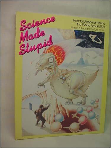 Science Made Stupid: Weller, Tom