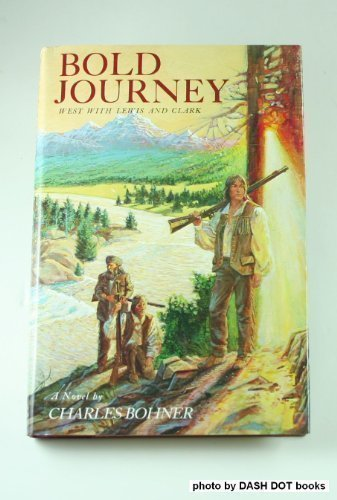 9780395366912: Bold Journey: West With Lewis and Clark