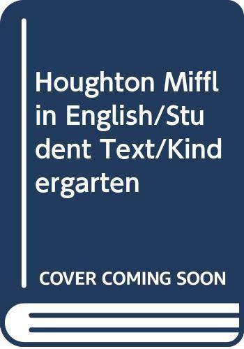 9780395375327: Houghton Mifflin English/Student Text/Kindergarten