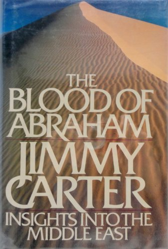 The Blood of Abraham: Insights into the Middle East: Carter, Jimmy