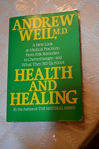 Health and Healing: Understanding Conventional and Alternative Medicine (0395377641) by Andrew Weil