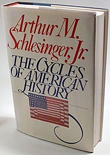 The Cycles of American History: Schlesinger, Arthur Meier, Jr