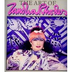 The Art of Zandra Rhodes: Rhodes, Zandra;Knight, Anne;Lieberson, Marit
