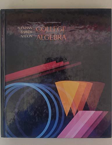 9780395380970: College Algebra (College algebra and trigonometry series)
