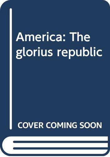 9780395381533: America: The glorius republic