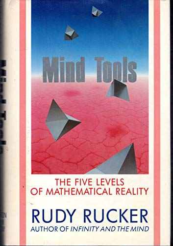 9780395383155: Mind Tools: The Five Levels of Mathematical Reality