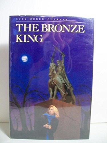 The Bronze King: Charnas, Suzy McKee.