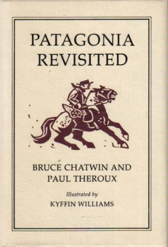 Patagonia Revisited: Chatwin, Bruce and Paul Theroux