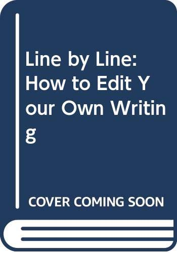 9780395389447: Line by Line: How to Edit Your Own Writing