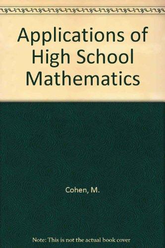 Applications of High School Mathematics: Cohen, M.