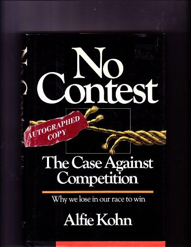 No Contest: The Case Against Competition: Kohn, Alfie
