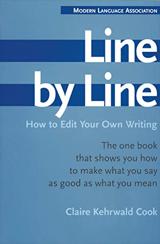 Line By Line: How To Improve Your Own Writing.: Cook, Claire Kehrwald.