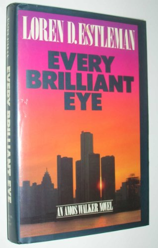 EVERY BRILLIANT EYE: Estleman, Loren D.