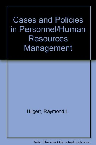 Cases and Policies in Personnel/Human Resources Management: Hilgert, Raymond L.;