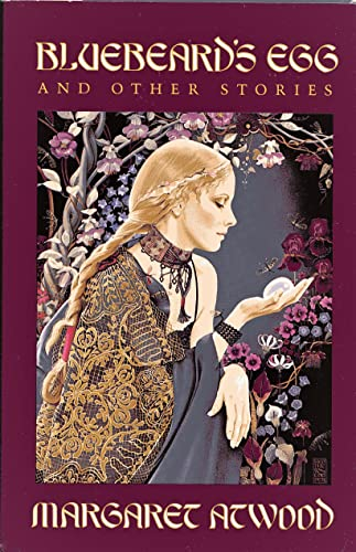 Bluebeard's Egg and Other Stories: Atwood, Margaret Eleanor