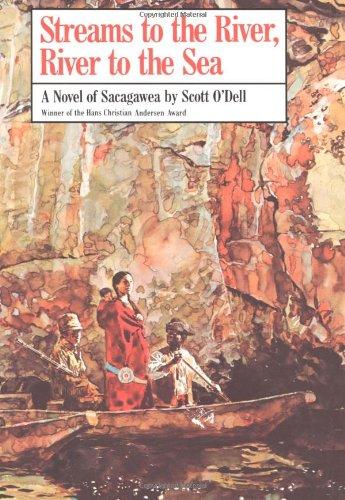 9780395404300: Streams to the River, River to the Sea: A Novel of Sacagawea