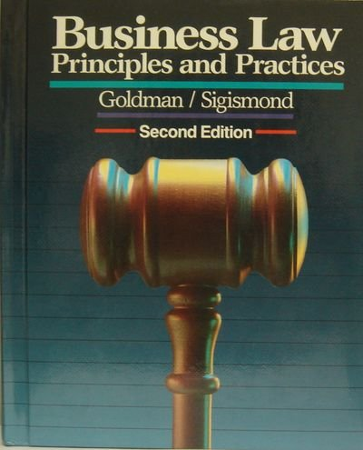 Business Law Principles and Practices: Arnold J. Goldman