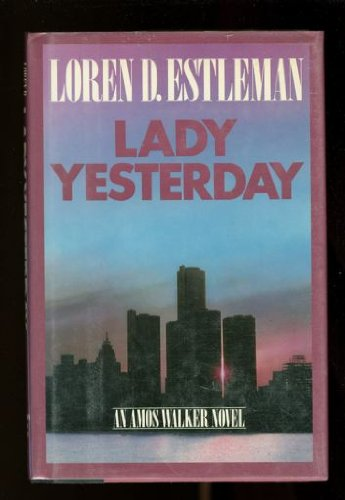 Lady Yesterday: Estleman, Loren D.