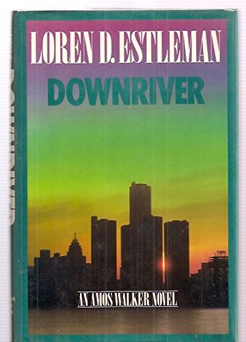 DOWNRIVER (SIGNED): Estleman, Loren D.