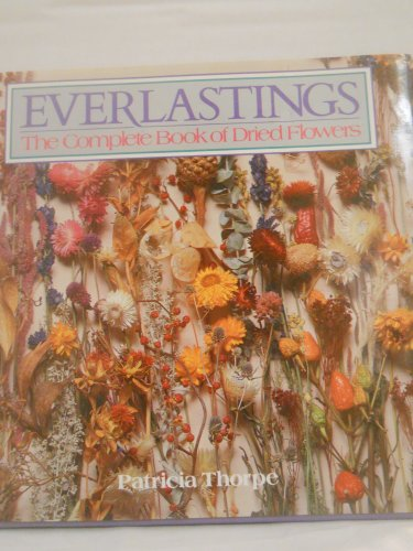 9780395411605: Everlastings: The Complete Book of Dried Flowers
