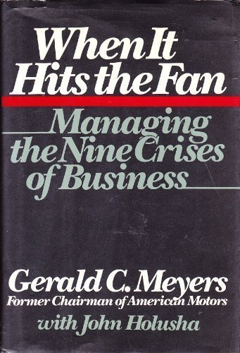 9780395411711: When It Hits the Fan: Managing the Nine Crises of Business