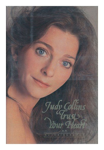 Trust Your Heart: An Autobiography: COLLINS, Judy