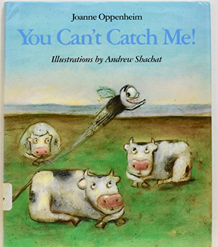 You Can't Catch Me!: Joanne Oppenheim; Illustrator-Andrew
