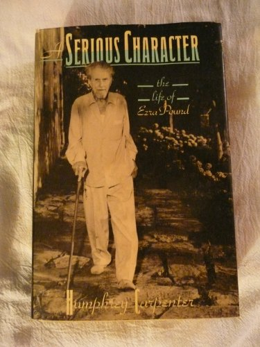 A Serious Character: The Life of Ezra Pound (0395416787) by Humphrey Carpenter