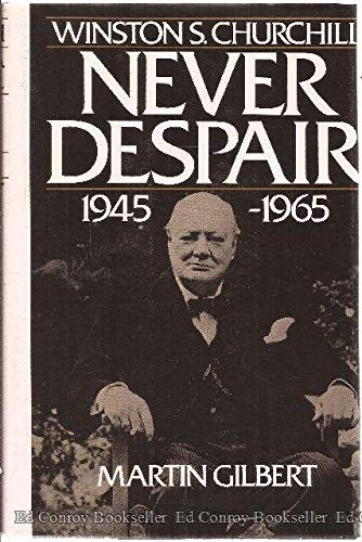 Winston S. Churchill, Volume VIII: Never Despair 1945-1965