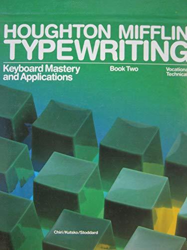 Houghton Mifflin Typewriting (Keyboard Mastery Applications, Book: Judith A. Chiri,