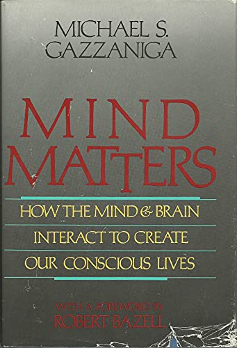 9780395421598: Mind Matters: How Mind and Brain Interact to Create Our Conscious Lives