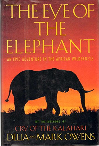 9780395423813: The Eye of the Elephant: An Epic Adventure in the African Wilderness