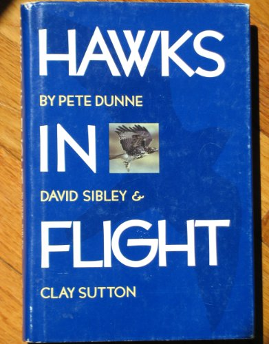 Hawks in Flight (0395423880) by David Allen Sibley; Peter Dunne