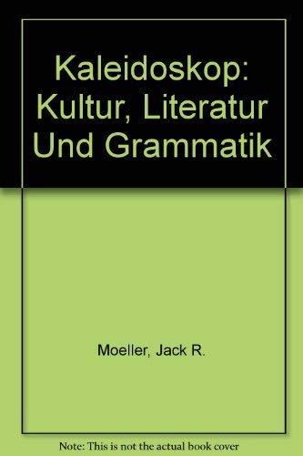 Kaleidoskop: Kultur, Literatur Und Grammatik: Moeller, Jack R.; Sharon, Barbara Beckman