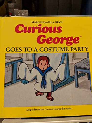 Curious George Goes to a Costume Party: Rey, Margret; Shalleck, Alan J.