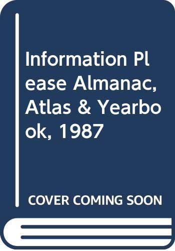 Information Please Almanac, Atlas & Yearbook, 1987: Johnson, Otto