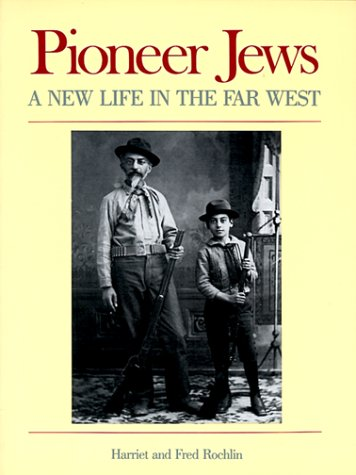 Pioneer Jews A New Life In The Far West